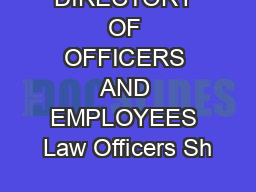 DIRECTORY OF OFFICERS AND EMPLOYEES Law Officers Sh