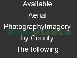 NOTE Does not cover entire county   FDOT Surveying  Mapping Office Available Aerial PhotographyImagery by County The following list is the aerial photography we have available online as a digital ima