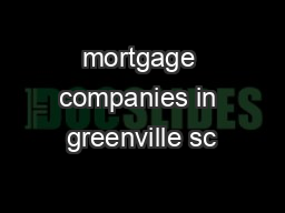 mortgage companies in greenville sc PowerPoint PPT Presentation