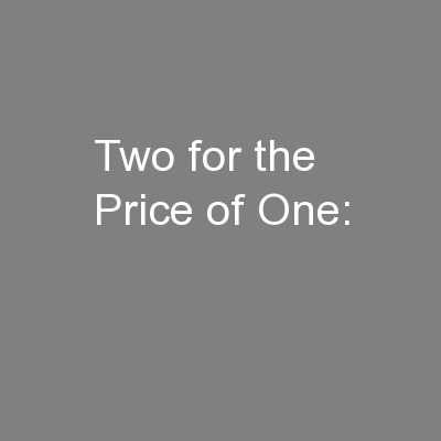 Two for the Price of One: