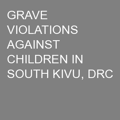GRAVE VIOLATIONS AGAINST CHILDREN IN SOUTH KIVU, DRC
