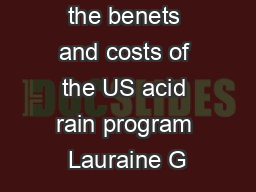 A fresh look at the benets and costs of the US acid rain program Lauraine G