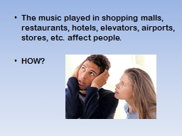 The music played in shopping malls, restaurants, hotels, el