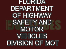 STATE OF FLORIDA DEPARTMENT OF HIGHWAY SAFETY AND MOTOR VEHICLES DIVISION OF MOT