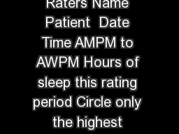 Appendix Pittsburgh Agitation Scale  Patients Name Raters Name Patient  Date Time AMPM to AWPM Hours of sleep this rating period Circle only the highest intensity score for each behavior group that y