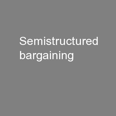 Semistructured bargaining