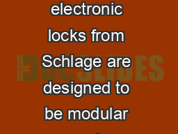 Overview AD Series electronic locks from Schlage are designed to be modular and