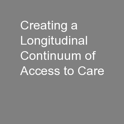 Creating a Longitudinal Continuum of Access to Care