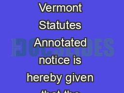 Form  PN NOTICE TO TAXPAYERS Agreeably to the provision of Title  Section  Vermont Statutes Annotated notice is hereby given that the undersigned listers within and for the town of Pittsfield have th