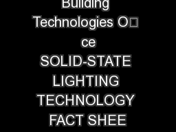 Building Technologies O  ce SOLID-STATE LIGHTING TECHNOLOGY FACT SHEE