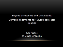 Beyond Stretching and Ultrasound;
