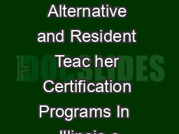 Illinois Alternative and Resident Teac her Certification Programs In  Illinois e PDF document - DocSlides