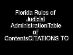 Florida Rules of Judicial AdministrationTable of ContentsCITATIONS TO
