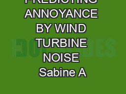 PREDICTING ANNOYANCE BY WIND TURBINE NOISE Sabine A