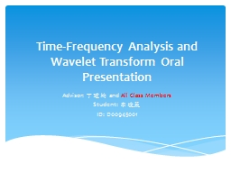 Time-Frequency Analysis and Wavelet