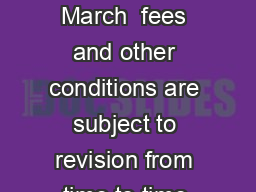 Although correct at the date this poster was produced March  fees and other conditions are subject to revision from time to time and services may be added to or withdrawn