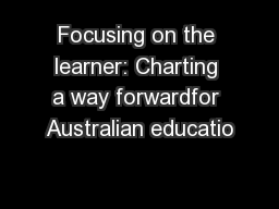 Focusing on the learner: Charting a way forwardfor Australian educatio