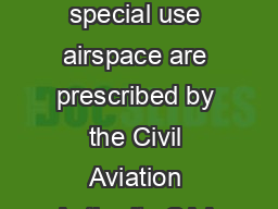 New Zealand Airspace  Controlled airspace and special use airspace are prescribed by the Civil Aviation Authority CAA for a number of safety reasons