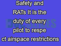 Airspace Safety and RATs It is the duty of every pilot to respe ct airspace restrictions