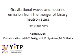 Gravitational waves and neutrino emission from the merger o