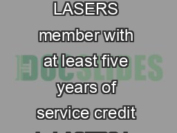 Purchasing Air Time for Retirement Eligibility in a Layoff Situation LASERS member with at least five years of service credit in LASERS is allowed to purchase up to five years of service credit in on