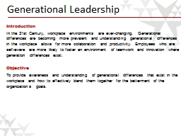 leadership and generational communication We present a critical review of theory, empirical research, and practical applications regarding generational differences in leadership phenomena.