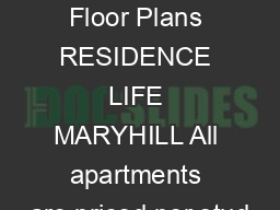 Apartment Floor Plans RESIDENCE LIFE MARYHILL All apartments are priced per stud