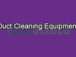 Duct Cleaning Equipment PDF document - DocSlides