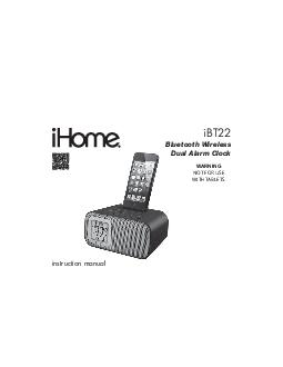 iBT instruction manual Bluetooth Wireless Dual Alarm Clock WARNING NOT FOR USE WITH TABLETS  iBT Introduction Thank you for purchasing the iHome iBT