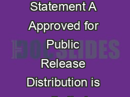 US Army Research Development and Engineering Command Distribution Statement A Approved for Public Release Distribution is unlimited Distribution Statement A Approved for Public Release Distribution i