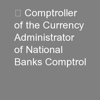 Comptroller of the Currency Administrator of National Banks Comptrol