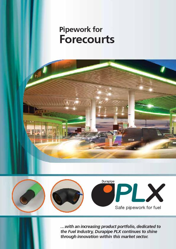Forecourtsthe Fuel Industry, Durapipe PLX continues to shinethrough in