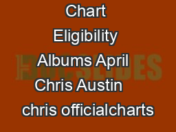 Rules or Chart Eligibility Albums April  Chris Austin    chris officialcharts