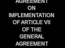 Page  AGREEMENT ON IMPLEMENTATION OF ARTICLE VII OF THE GENERAL AGREEMENT ON TAR