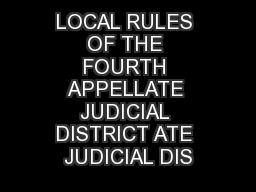 LOCAL RULES OF THE FOURTH APPELLATE JUDICIAL DISTRICT ATE JUDICIAL DIS