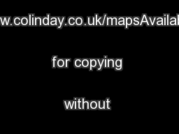 www.colinday.co.uk/mapsAvailable for copying without chargeFoxholes ..