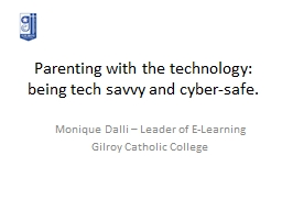 Parenting with the technology: being tech savvy and cyber-s