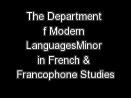 The Department f Modern LanguagesMinor in French & Francophone Studies