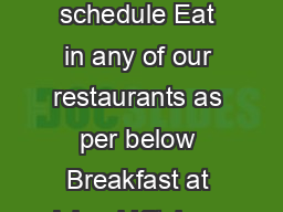 INCLUDED Dining as per the hotel schedule Eat in any of our restaurants as per below Breakfast at Island Kitchen East restaurant