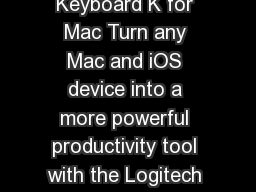 The Logitech Wireless Solar Keyboard K for Mac Turn any Mac and iOS device into a more powerful productivity tool with the Logitech Wireless Solar Keyboard K