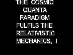 THE  COSMIC  QUANTA  PARADIGM  FULFILS THE  RELATIVISTIC MECHANICS,  I