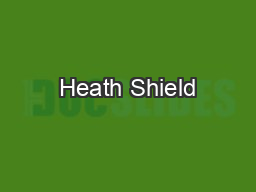 Heath Shield