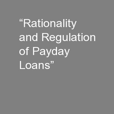 """Rationality and Regulation of Payday Loans"""