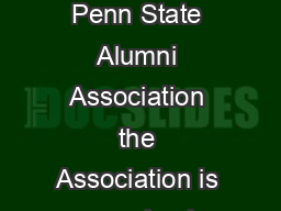 ALUMNI ASSOCIATION MISSION AND BYLAWS Revised April  Statement of Mission The Penn State Alumni Association the Association is organized exclusively for the purposes set forth in Section c of the Int