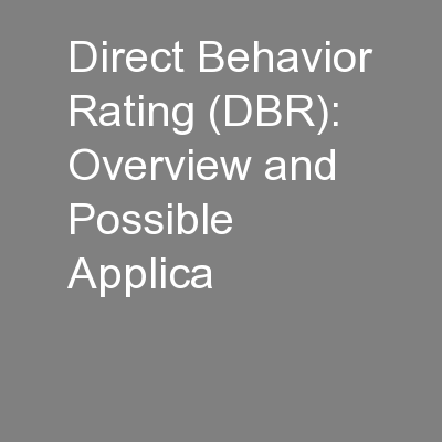 Direct Behavior Rating (DBR): Overview and Possible Applica