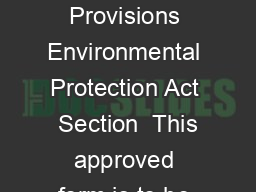 Application to amalgamate environmental authorities Authorising Provisions Environmental Protection Act  Section  This approved form is to be used when the holder of two or more environmental authori