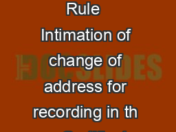 FORM  See Rule  Intimation of change of address for recording in th e Certificat PDF document - DocSlides