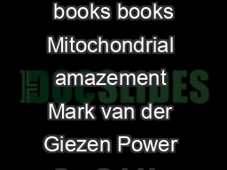 EMBO reports VOL   NO     EUROPEAN MOLECULAR BIOLOGY ORGANIZATION  books books Mitochondrial amazement Mark van der Giezen Power Sex Suicide Mitochondria and the Meaning of Life by Nick Lane Oxford U