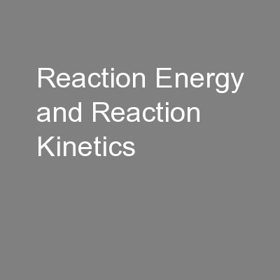 Reaction Energy and Reaction Kinetics PowerPoint PPT Presentation