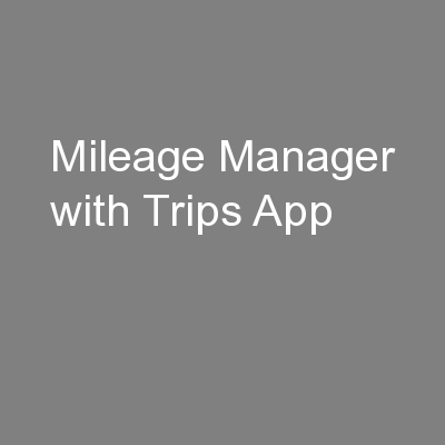 Mileage Manager with Trips App